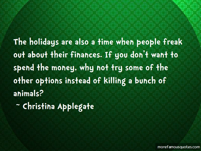 Christina Applegate Quotes: The holidays are also a time when people