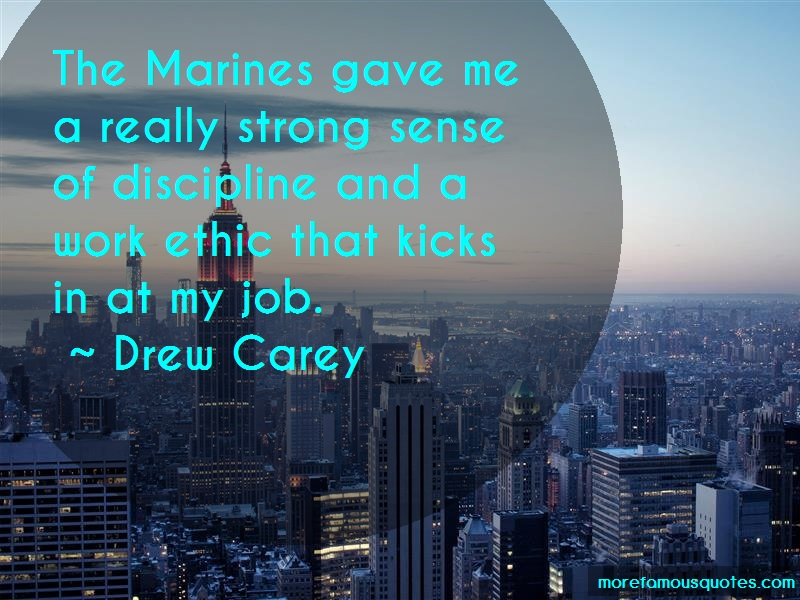 Drew Carey Quotes: The marines gave me a really strong