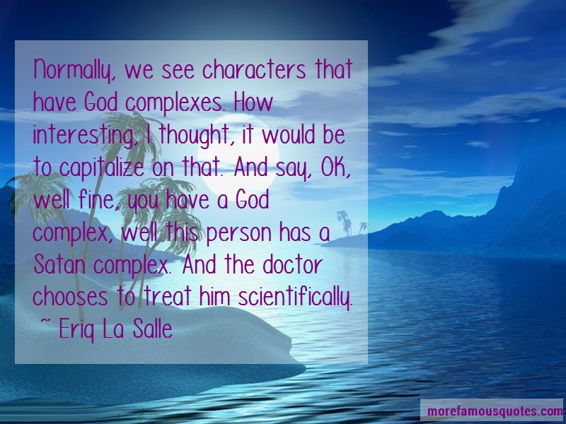 Eriq La Salle Quotes: Normally we see characters that have god