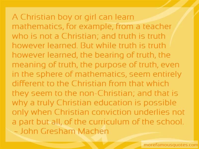 John Gresham Machen Quotes: A Christian Boy Or Girl Can Learn