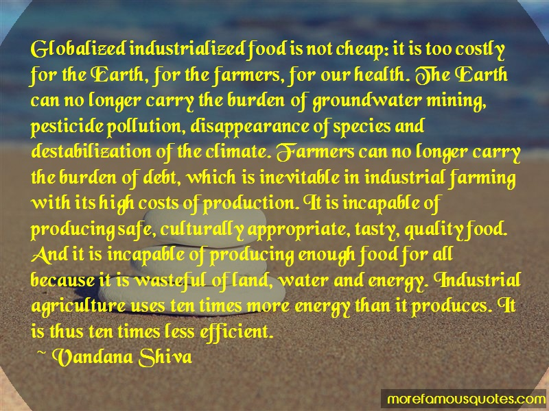 Vandana Shiva Quotes: Globalized industrialized food is not