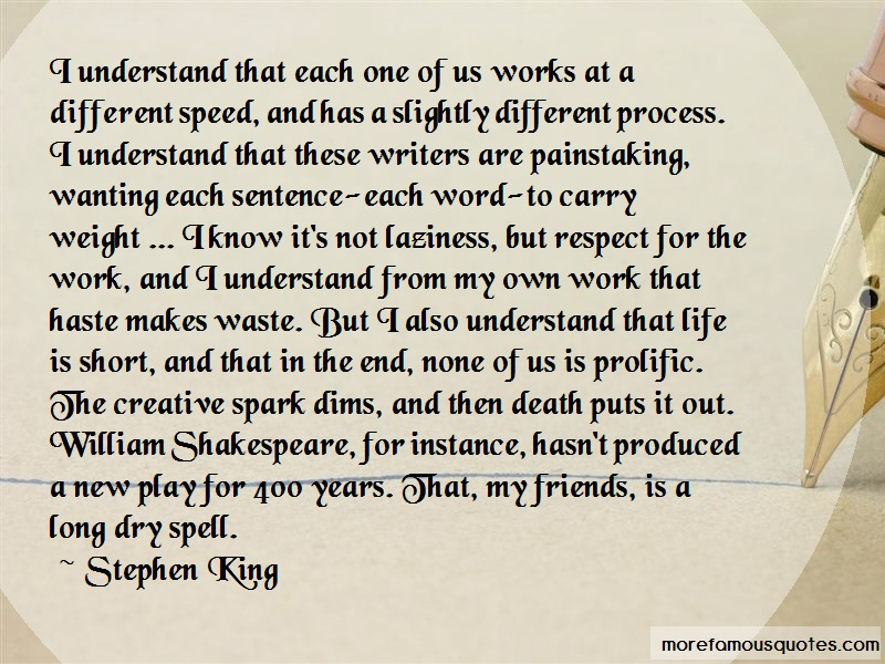 Stephen King Quotes: I Understand That Each One Of Us Works