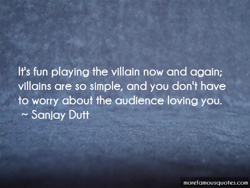 Sanjay Dutt Quotes: Its fun playing the villain now and