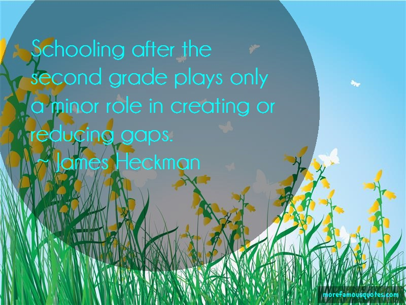 James Heckman Quotes: Schooling After The Second Grade Plays