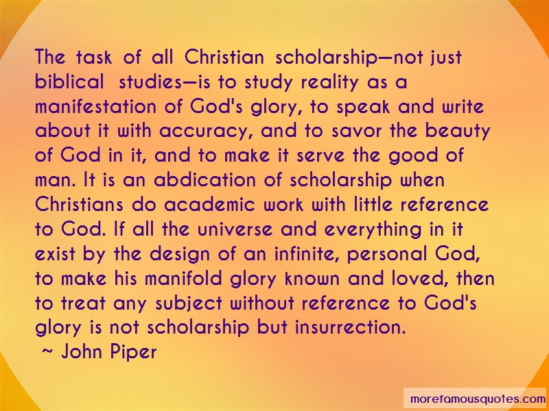 John Piper Quotes: The task of all christian scholarshipnot