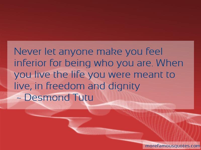 Desmond Tutu Quotes: Never let anyone make you feel inferior