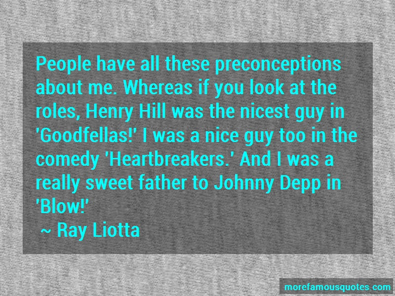 Ray Liotta Quotes: People Have All These Preconceptions