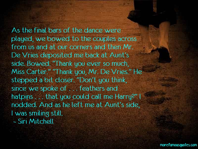 Siri Mitchell Quotes: As The Final Bars Of The Dance Were