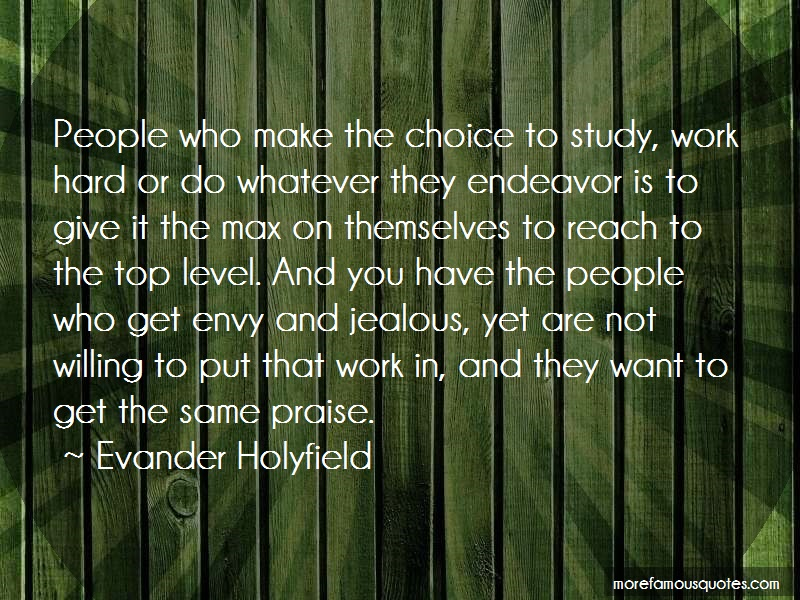 Evander Holyfield Quotes: People who make the choice to study work
