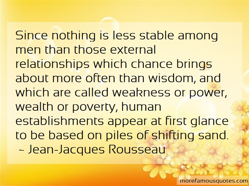 Jean-Jacques Rousseau Quotes: Since Nothing Is Less Stable Among Men
