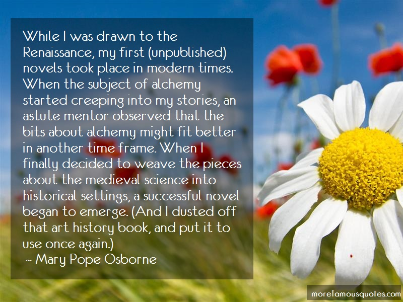 Mary Pope Osborne Quotes: While i was drawn to the renaissance my