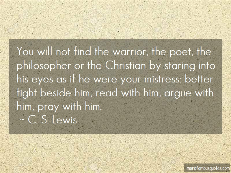 C.S. Lewis Quotes: You Will Not Find The Warrior The Poet