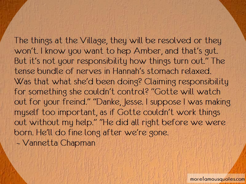 Vannetta Chapman Quotes: The things at the village they will be