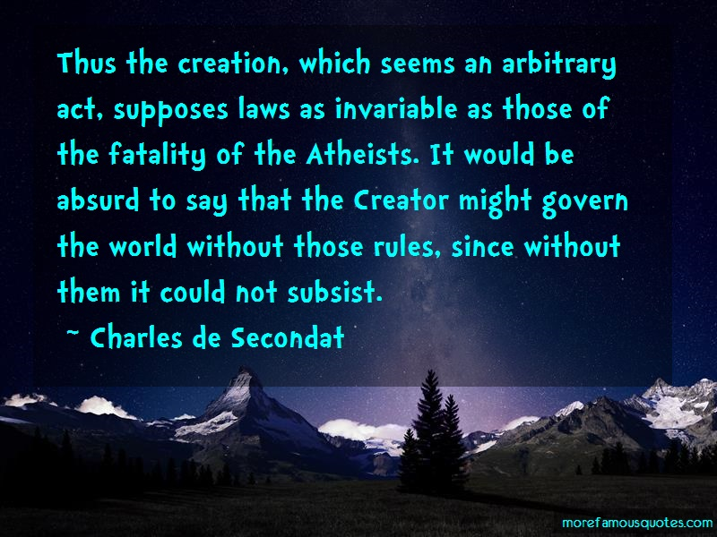 Charles De Secondat Quotes: Thus the creation which seems an
