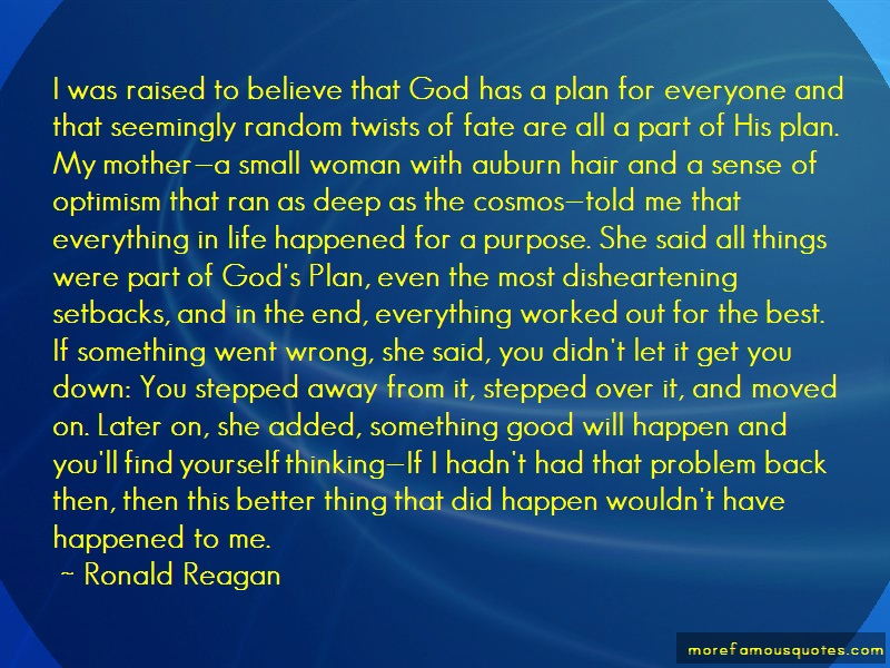 Ronald Reagan Quotes: I was raised to believe that god has a