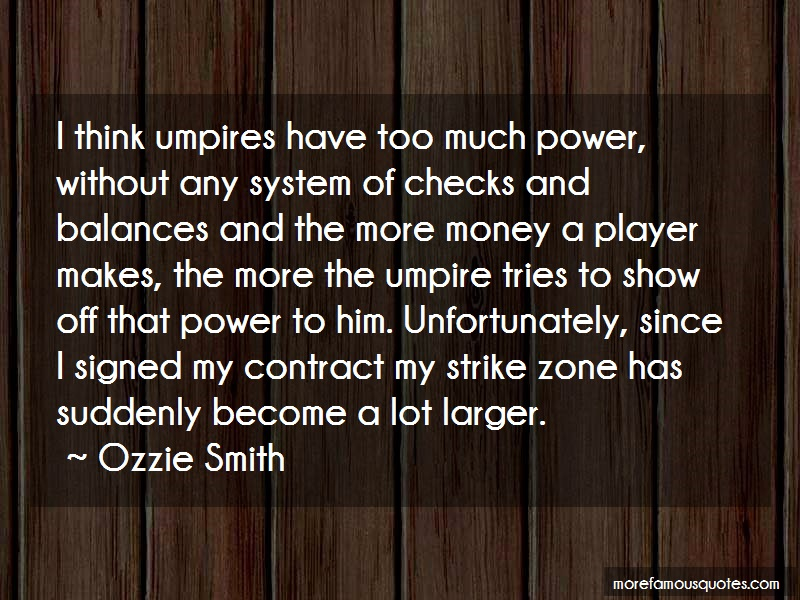 Ozzie Smith Quotes: I Think Umpires Have Too Much Power