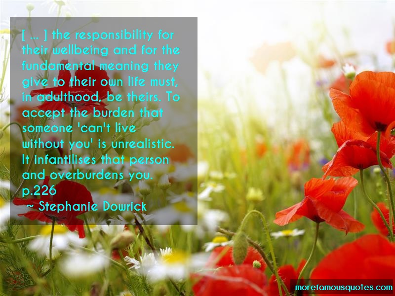 Stephanie Dowrick Quotes: The responsibility for their wellbeing