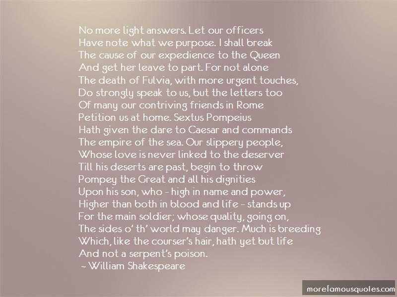 William Shakespeare Quotes: No More Light Answers Let Our