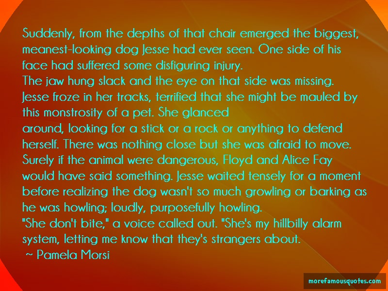 Pamela Morsi Quotes: Suddenly From The Depths Of That Chair