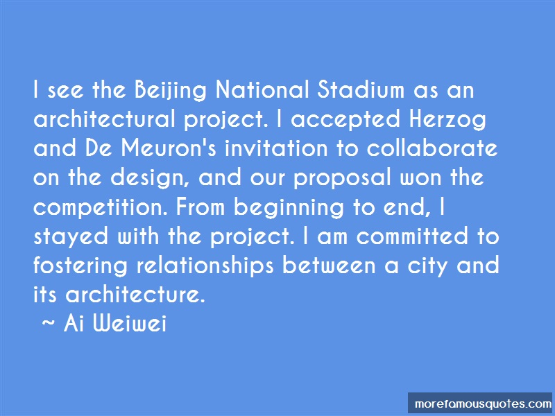 Ai Weiwei Quotes: I See The Beijing National Stadium As An