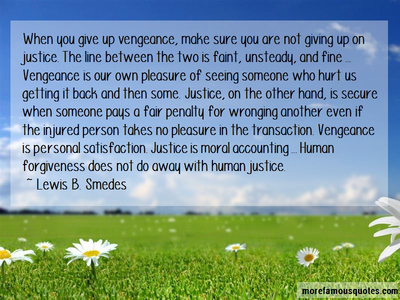 Lewis B. Smedes Quotes: When You Give Up Vengeance Make Sure You