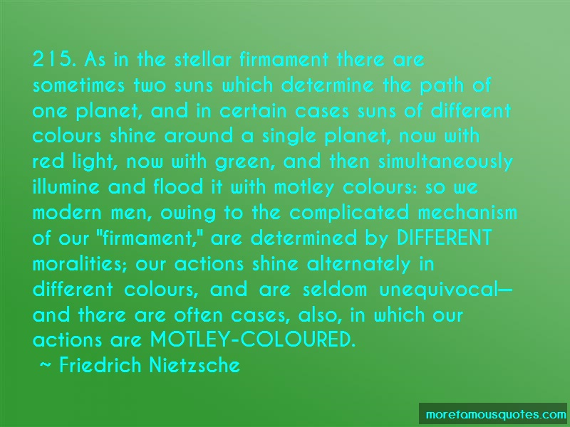 Friedrich Nietzsche Quotes: 215 As In The Stellar Firmament There