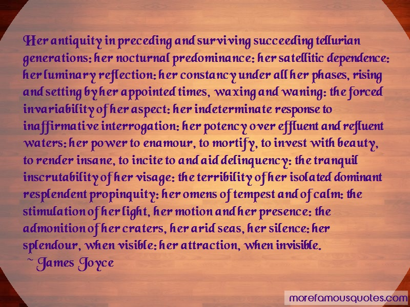 James Joyce Quotes: Her Antiquity In Preceding And Surviving