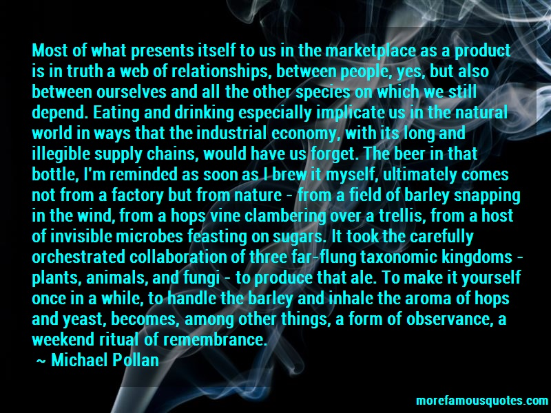 Michael Pollan Quotes: Most Of What Presents Itself To Us In