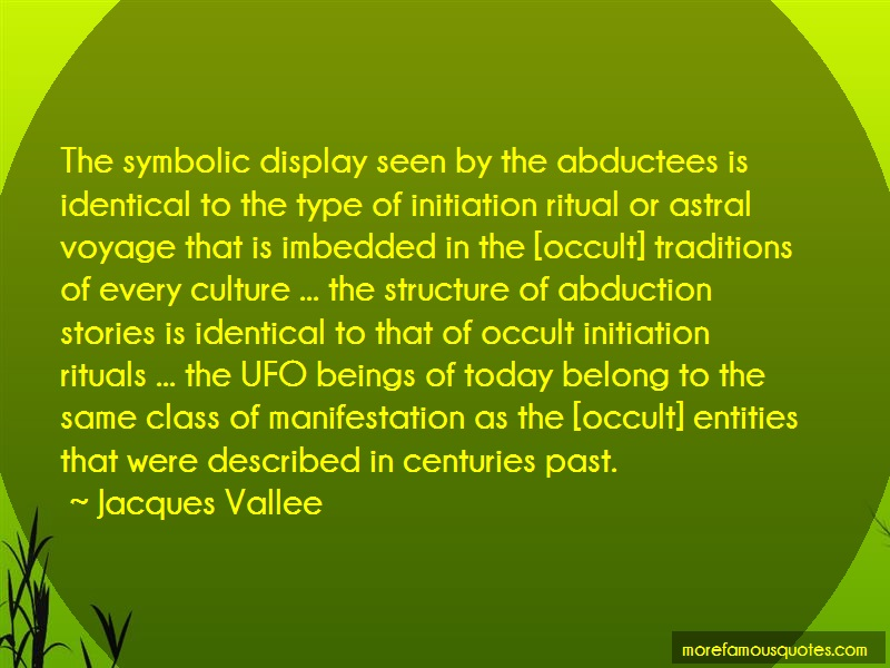Jacques Vallee Quotes: The symbolic display seen by the