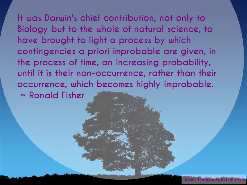 Ronald Fisher Quotes: It was darwins chief contribution not