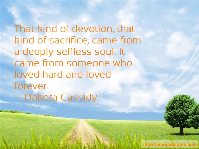 Dakota Cassidy Quotes: That kind of devotion that kind of