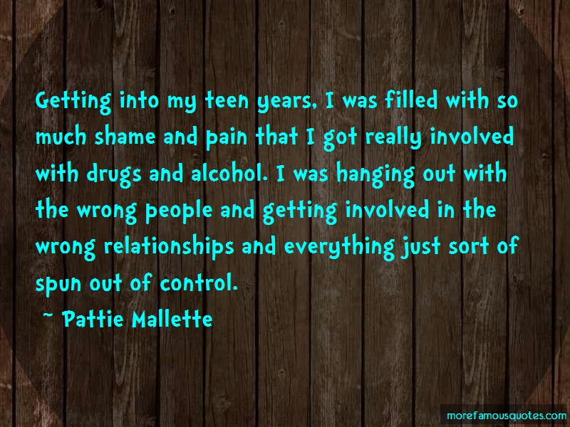 Pattie Mallette Quotes: Getting Into My Teen Years I Was Filled