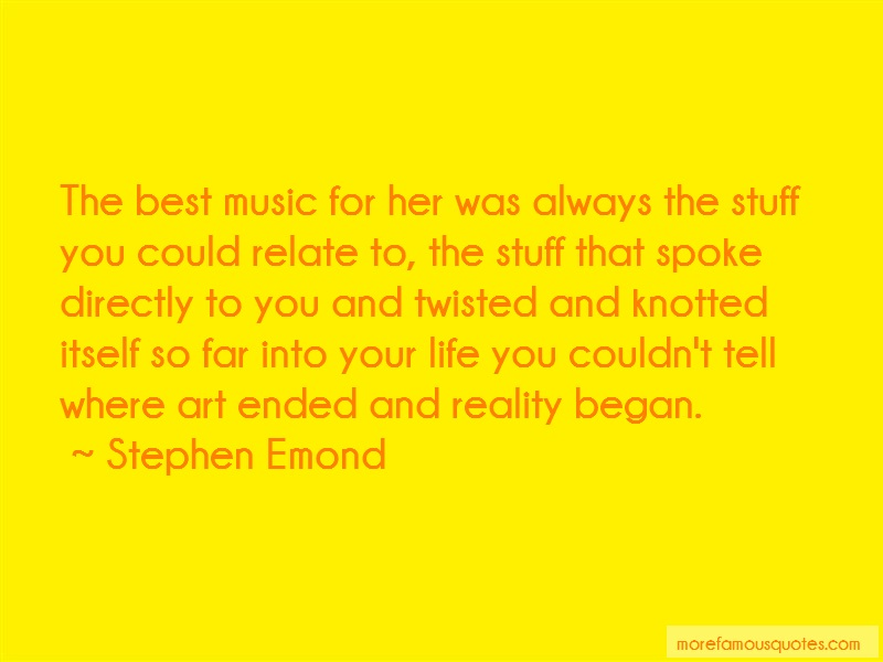 Stephen Emond Quotes: The best music for her was always the