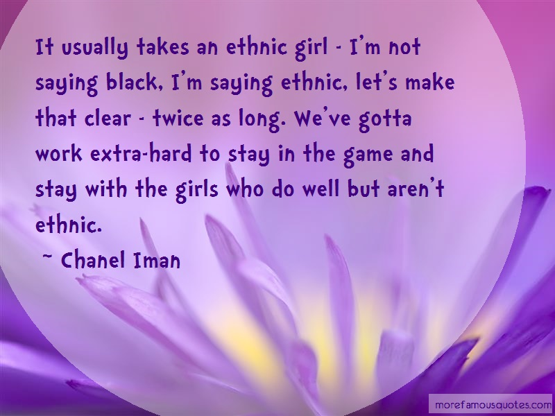 Chanel Iman Quotes: It usually takes an ethnic girl im not