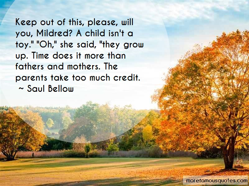 Saul Bellow Quotes: Keep out of this please will you mildred