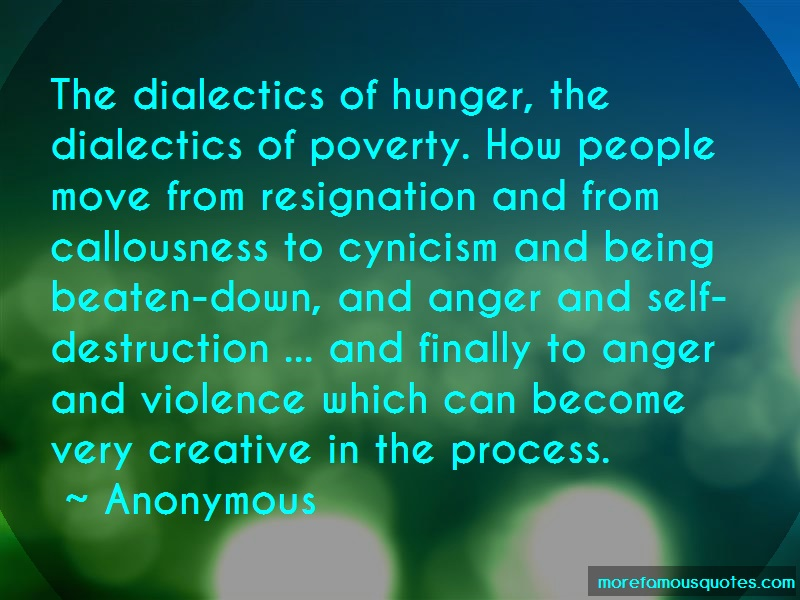 Anonymous. Quotes: The dialectics of hunger the dialectics