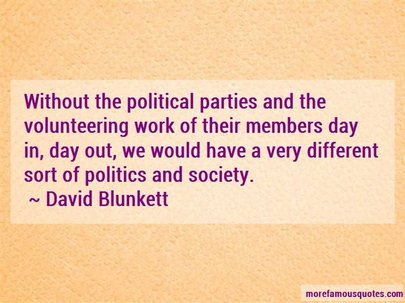David Blunkett Quotes: Without The Political Parties And The