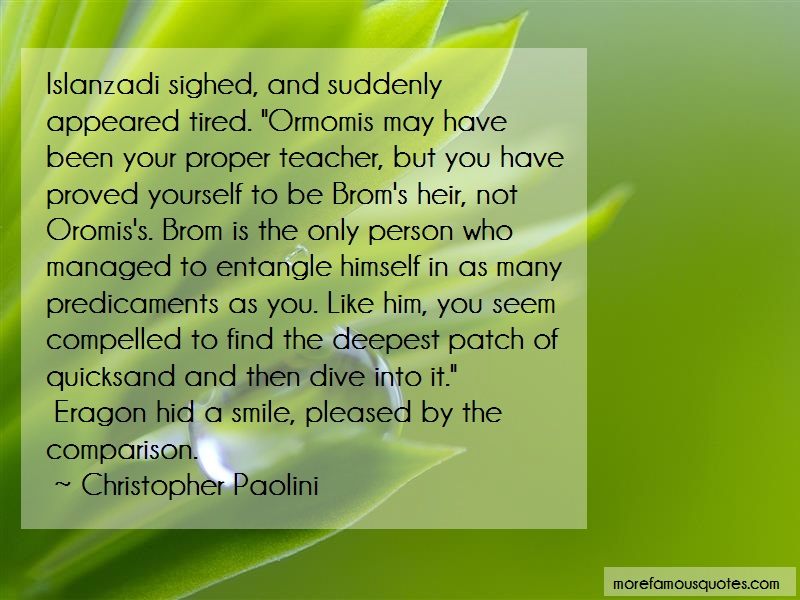 Christopher Paolini Quotes: Islanzadi sighed and suddenly appeared