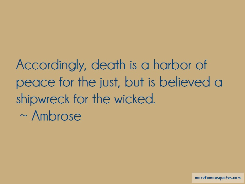 Ambrose Quotes: Accordingly Death Is A Harbor Of Peace