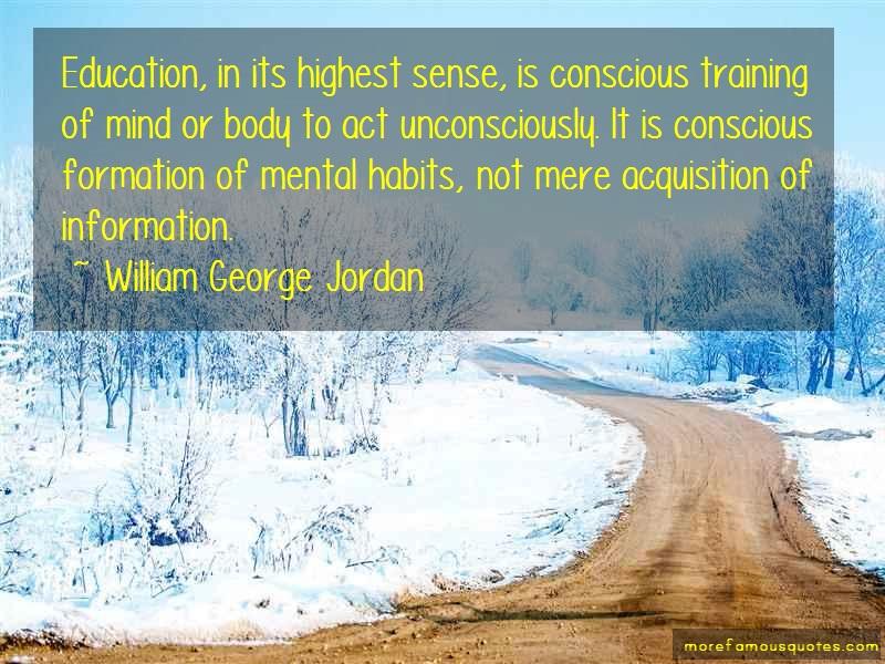 William George Jordan Quotes: Education in its highest sense is