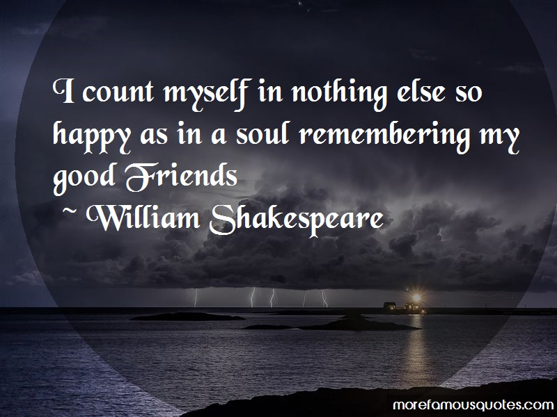 William Shakespeare Quotes: I count myself in nothing else so happy
