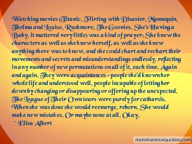 Elisa Albert Quotes: Watching movies titanic flirting with