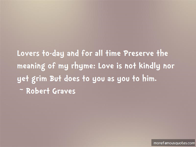 Robert Graves Quotes: Lovers To Day And For All Time Preserve