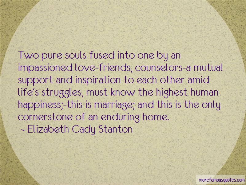 Elizabeth Cady Stanton Quotes: Two pure souls fused into one by an