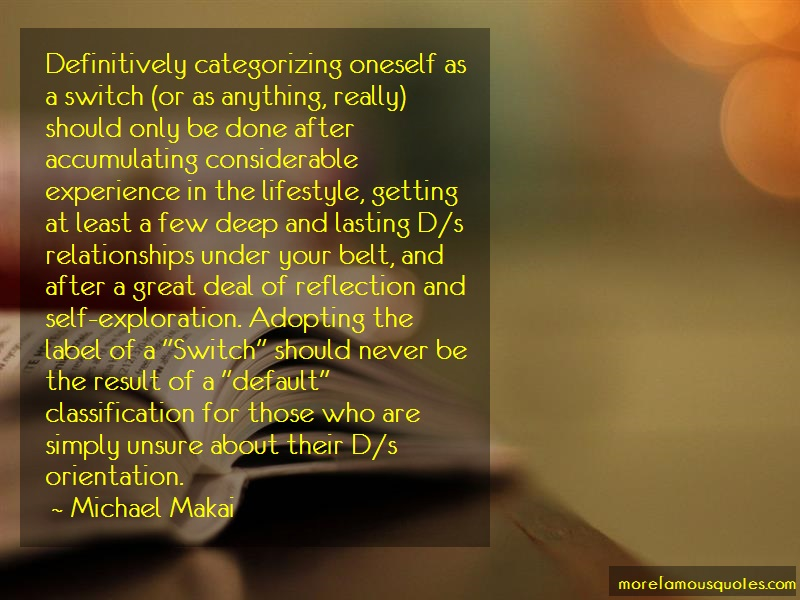 Michael Makai Quotes: Definitively Categorizing Oneself As A