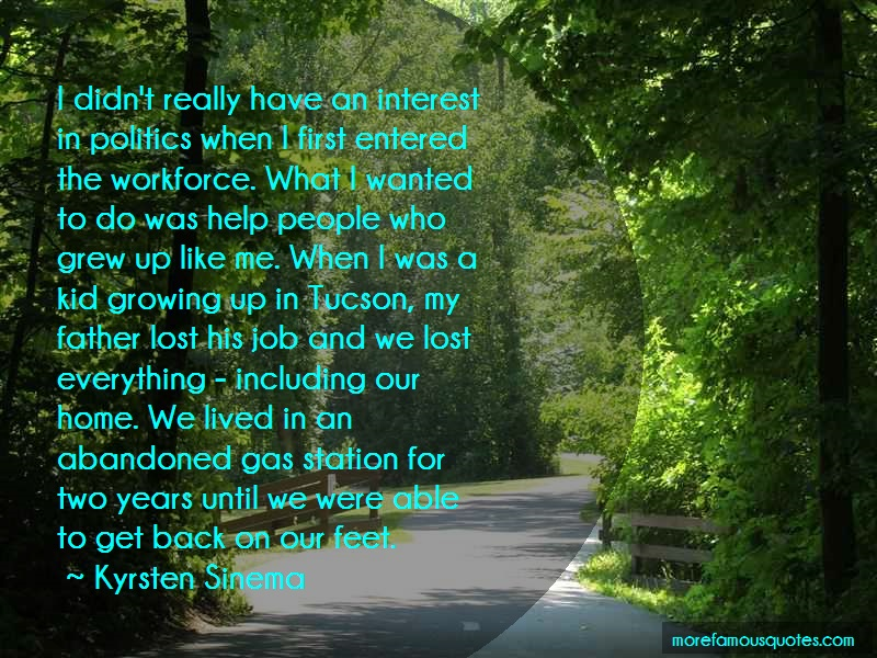 Kyrsten Sinema Quotes: I Didnt Really Have An Interest In