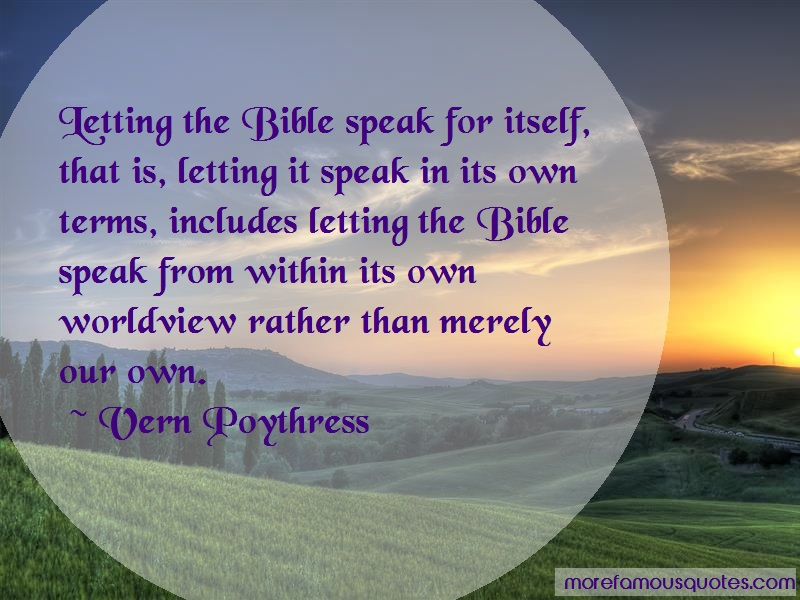 Vern Poythress Quotes: Letting the bible speak for itself that