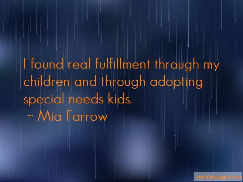 Mia Farrow Quotes: I found real fulfillment through my