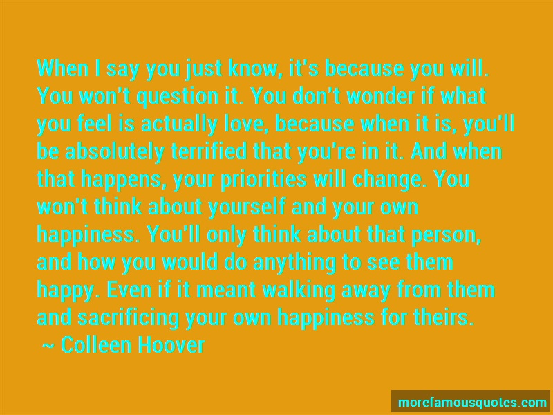 Colleen Hoover Quotes: When i say you just know its because you