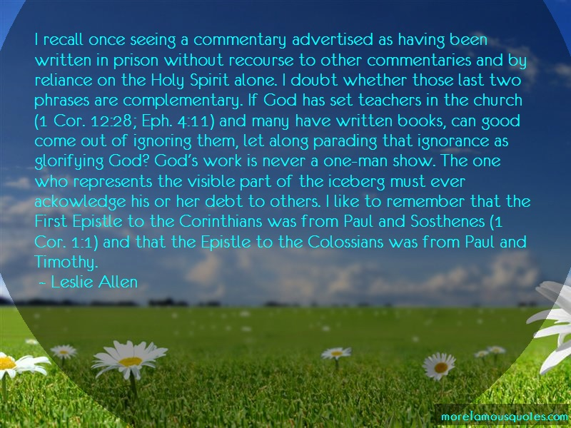Leslie Allen Quotes: I Recall Once Seeing A Commentary